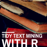 Tidy Text Mining with R